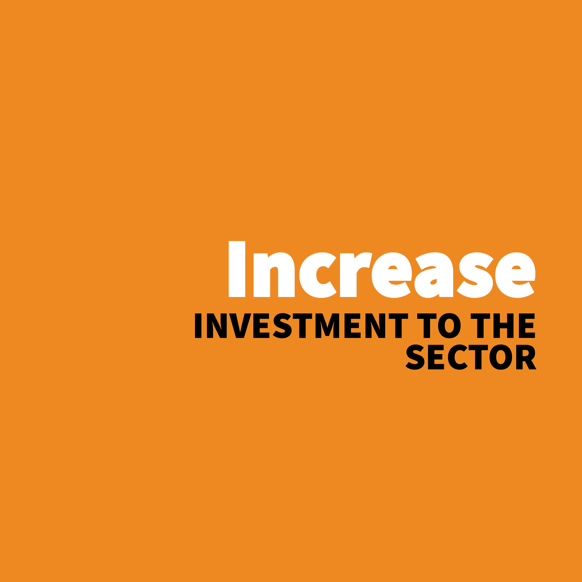 Increase Investment to the Sector