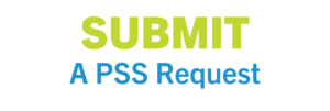 Submit a PSS Request here.